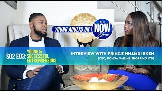 S02E03 Young and Successful Entrepreneurs with Prince Nnamdi Ekeh