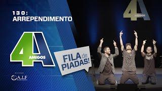 FILA DE PIADAS - ARREPENDIMENTO - #130