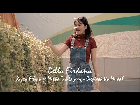 Berpisah itu mudah - rizky febian feat mikha tambayong Cover Della Firdatia