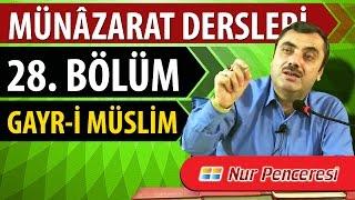 Mustafa KARAMAN - Münâzarat Dersleri, Yirmi Sekizinci Bölüm