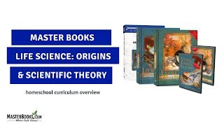 Life Science: Origins & Scientific Theory //  Master Books High School Science