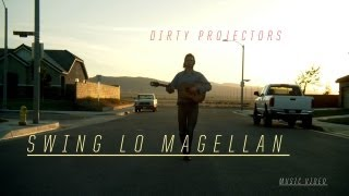 Dirty Projectors - Swing Lo Magellan (Official Music Video)