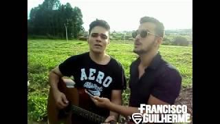 Francisco e Guilherme -  Largado Às Traças | Cover Zé Neto e Cristiano
