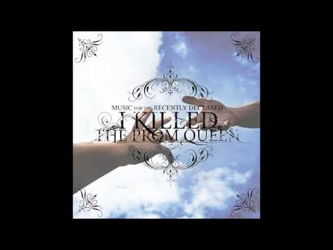 I Killed The Prom Queen - There Will Be No Violins When You Die