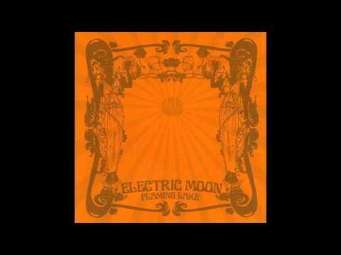 Electric Moon - Flaming Lake (2011) [Full Album]