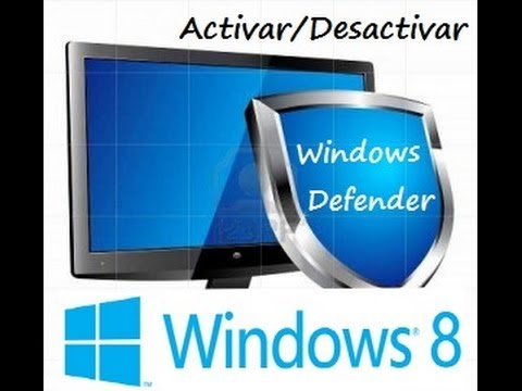 Activar - Desactivar Windows Defender en Windows 8