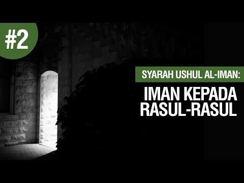 Iman Kepada Rasul-Rasul#2  - Ustadz Khairullah Anwar Luthfi