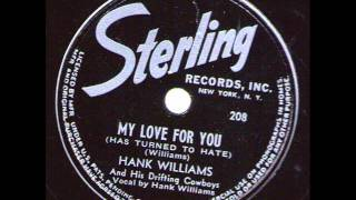 Watch Hank Williams My Love For You video