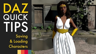 DAZ Quick Tips: Saving & Loading Characters