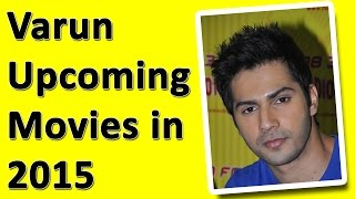 Download Varun Dhawan Upcoming Movies 2015 3Gp Mp4