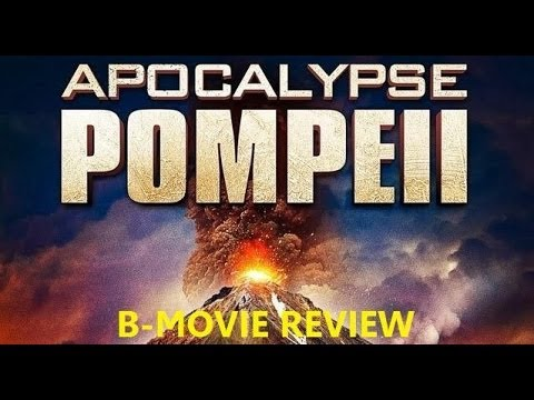 APOCALYPSE POMPEII ( 2014 Adrian Paul ) B-Movie Review