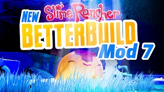 NEW GROTTO MAKEOVER - New Slime Rancher BetterBuild Mod Ep 7 - Slime Rancher Mod BetterBuild
