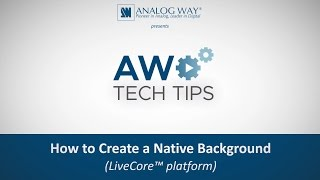How to Create a Native Background (LiveCore™ platform)