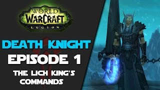 World of Warcraft: Level To Legion - Episode 1 - The Lich King's Commands (Blood Elf Death Knight)