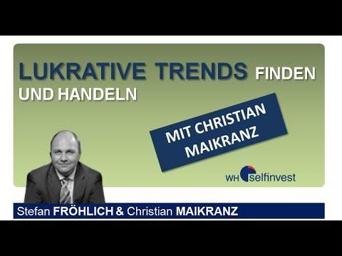 Lukrative Trends finden und handeln (mit Christian Maikranz)