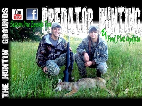Predator Hunting and Food Plot Update: The Huntin Grounds: Episode 10 2012