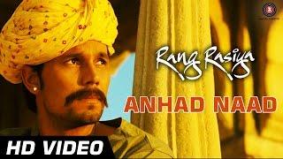 Rang Rasiya - Anhad Naad Official Video HD | Rang Rasiya | Randeep Hooda & Nandana Sen | Kailash Kher
