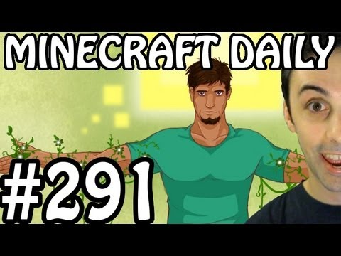 Minecraft Daily 24/07/12 (291) - I Came to Dig! Kingdom for a Block! Bad Cop. Bad Cop!