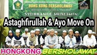 "Hongkong Bersholawat "" Astaghfirullah & Ayo Move On"""