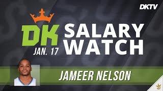 DK Salary Watch: Jameer Nelson - Jan. 17th
