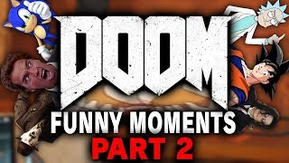 ULTIMATE DOOM WOMBO COMBO - Doom Funny Moments ft. Tons of Nonsense Characters!! (Part 2)