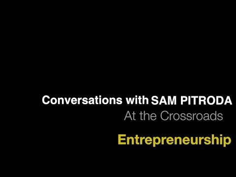 Entrepreneurship | Conversations with Sam Pitroda