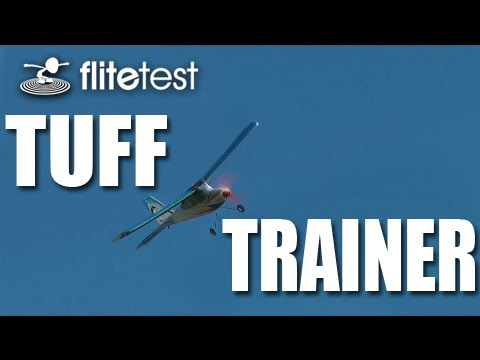 Flite Test - Tuff Trainer - REVIEW