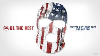 Master P Video - Be The Best - Master P ft. Miss Chee & Fat Trel