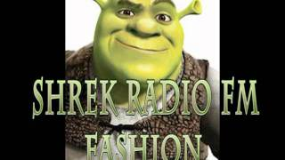 shrek radio fm fashion   partie 3