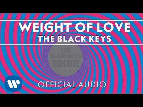 Black Keys - Weight Of Love