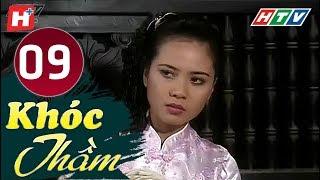 Khóc Thầm - Tập 9 | HTV Phim Tình Cảm Việt Nam Hay Nhất 2019