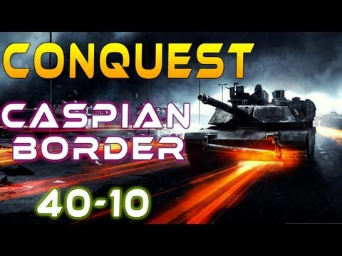 Battlefield 3 : Conquest  Caspian Border 40-10