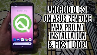 Android Q on Asus Zenfone Max Pro M1 Installation & First Look!