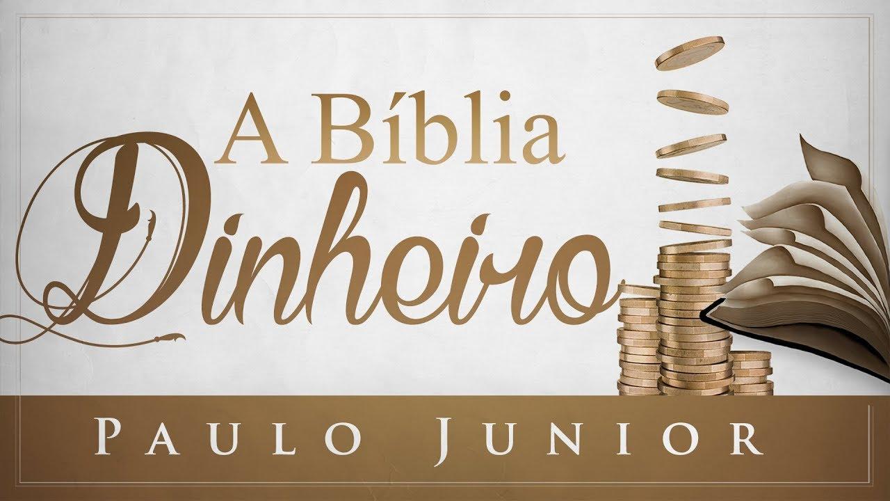 A a Bíblia e o Dinheiro  - Paulo Junior