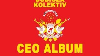 Dubioza Kolektiv - APSURDISTAN / CEO ALBUM (BEST AUDIO)