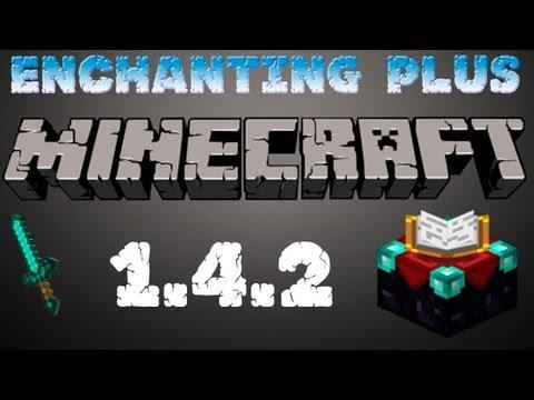 Minecraft para PC: Enchanting Plus para 1.4.2. como Instalarlo y Review!! (Forge)