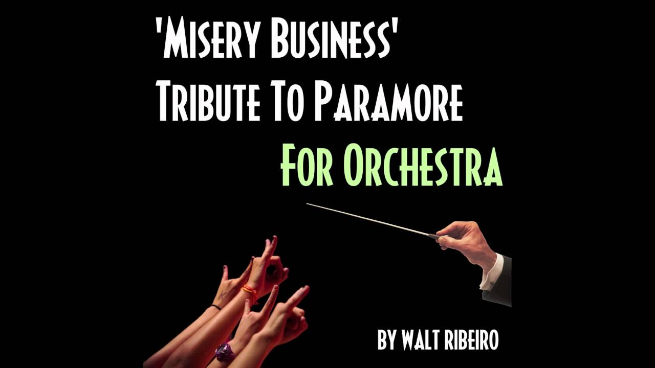 Paramore 'Misery Business' For Orchestra by Walt Ribeiro ... Paramore Misery Business Lyrics