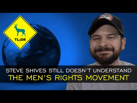 TL;DR - Steve Shives Still Doesn't Understand the Men's Rights Movement