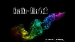 Nauzika - Allez Voilà (Rimini Peter Remix)