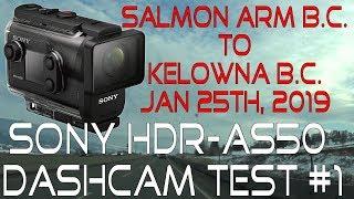 Testing the Sony HDR-AS50 as a Dash Cam #1  Salmon Arm to Kelowna B.C. Jan 25th 2019