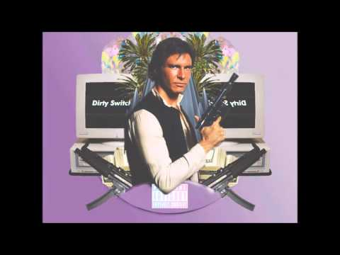 DIRTY SWITCH - HAN SOLO