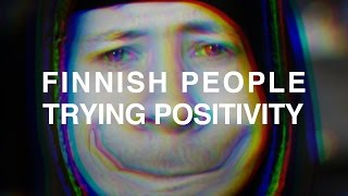 FINNISH PEOPLE TRYING POSITIVITY (Welcome To Finland #9)