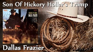 Watch Dallas Frazier Son Of Hickory Hollers Tramp video