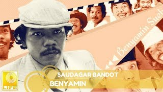 Benyamin S. - Saudagar Bandot (Official Music Audio)