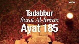 Ceramah Agama: Tadabbur Surat Al-Imran Ayat 185 - Syaikh Abdurrahman bin Muhammad Musa Alu Nasr.