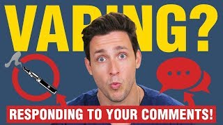 My Thoughts On Vaping + ASMR | Responding to Your Comments | Doctor Mike