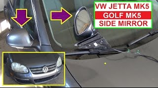 How to Remove and Replace Side View Mirror on VW JETTA MK5 A5 and VW GOLF MK5