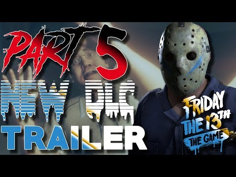 NEW DLC TRAILER!!   Part 5 Jason STATS & Pinehurst Map!   Friday the 13th: The Game