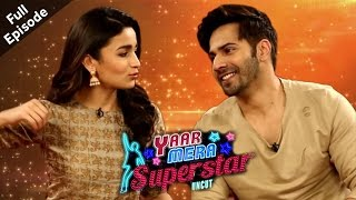 Download Varun Dhawan &  Alia Bhatt | Badrinath Ki Dulhania | Yaar Mera Superstar - Full Episode 3Gp Mp4