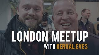 DERRAL EVES London Meetup with London Small YouTubers